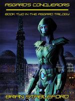 Asgard's Conquerors : The Asgard Trilogy, Book Two - Brian Stableford