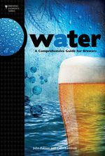 Water : A Comprehensive Guide for Brewers - John Palmer