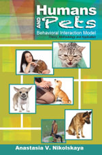 Humans and Pets Behavioral Interaction Model : Theory, Methodology and Application - Anastasia V Nikolskaya