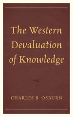 The Western Devaluation of Knowledge - Charles B. Osburn