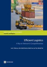 Efficient Logistics : A Key to Vietnam's Competitiveness - Luis C. Blancas