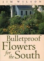 Bulletproof Flowers for the South - Jim Wilson