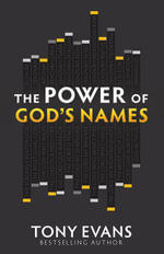 The Power of God's Names - Tony Evans