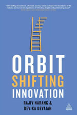 Orbit-Shifting Innovation : The Dynamics of Ideas that Create History - Rajiv Narang