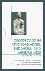 Crossroads in Psychoanalysis, Buddhism, and Mindfulness : The Word and the Breath