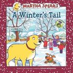 Martha Speaks : A Winter's Tail - Susan Meddaugh