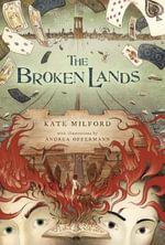 The Broken Lands - Kate Milford