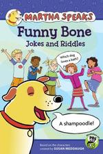Martha Speaks : Funny Bone Jokes and Riddles - Susan Meddaugh