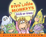 Five Little Monkeys Trick-or-Treat - Eileen Christelow