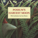 Possum's Harvest Moon - Anne Hunter