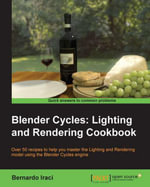 Blender Cycles : Lighting and Rendering Cookbook - Iraci Bernardo