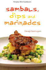 Sambals, Dips and Marinades - Devagi