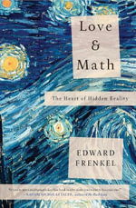 Love and Math : The Heart of Hidden Reality - Edward