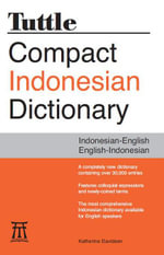 Tuttle Compact Indonesian Dictionary : Indonesian-English English-Indonesian - Katherine
