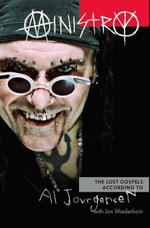 Ministry : The Lost Gospels According to Al Jourgensen - Al