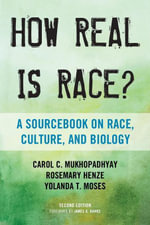 How Real Is Race? : A Sourcebook on Race, Culture, and Biology - Carol C. Mukhopadhyay