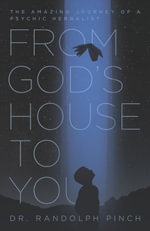 From God's House to You - Randolph, Dr. Pinch
