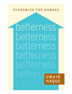 Betterness : Economics for Humans - Umair