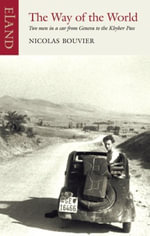The Way of the World : Two men in a car from Geneva to the Khyber Pass - Nicolas
