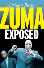 Zuma Exposed - Adriaan