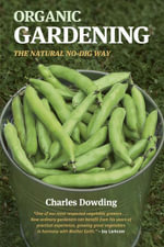 Organic Gardening : The Natural No-Dig Way - Charles