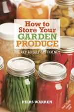 How to Store Your Garden Produce : The Key to Self-Sufficiency - Piers