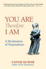 You are Therefore I am : A Declaration of Dependence - Satish