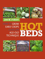 Hot Beds : How to grow early crops using an age-old technique - Jack First