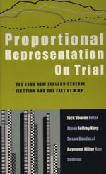 Proportional Representation on Trial : The 1999 New Zealand General Election and the Fate of MMP - Jack