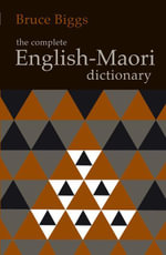 The Complete English-Maori Dictionary - Bruce