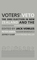 Voters' Veto : The 2002 Election in New Zealand and the Consolidation of Minority Government - Jack