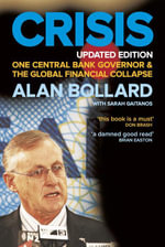 Crisis : One Central Bank Governor & the Global Financial Collapse - Alan