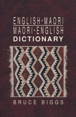 English-Maori, Maori-English Dictionary - Bruce Biggs