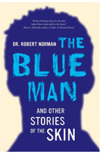 Blue Man and Other Stories of the Skin - Robert A. Norman