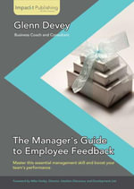 The Manager's Guide to Employee Feedback - Devey Glenn