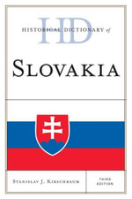 Historical Dictionary of Slovakia - Stanislav J. Kirschbaum