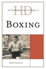 Historical Dictionary of Boxing - John Grasso