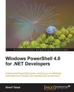 Windows PowerShell 4.0 for .NET Developers - Talaat  Sherif