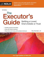 Executor's Guide, The : Settling a Loved One's Estate or Trust - Mary Randolph