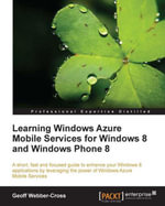 Learning Windows Azure Mobile Services for Windows 8 and Windows Phone 8 - Geoff Webber-Cross