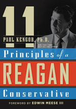 11 Principles of a Reagan Conservative - Paul Kengor