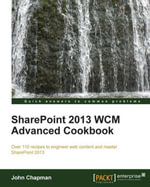 SharePoint 2013 WCM Advanced Cookbook - Chapman  John