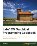 LabVIEW Graphical Programming Cookbook - Yang   Yik