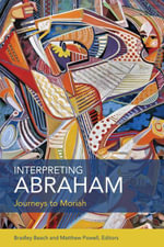 Interpreting Abraham : Journeys to Moriah