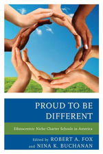 Proud to be Different : Ethnocentric Niche Charter Schools in America