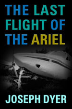 The Last Flight of the Ariel - Joseph Devlin