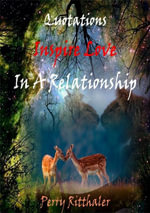 Quotations Inspire Love In a Relationship - Perry Ritthaler