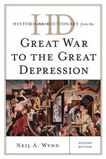 Historical Dictionary from the Great War to the Great Depression - Neil A. Wynn