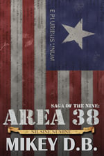 Saga of the Nine : Area 38 - Mikey D. B.