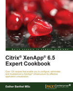 Citrix® XenApp® 6.5 Expert Cookbook - MSc   Esther Barthel